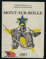 Rare //Etiquette De Vin // Hockey Sur Glace // Mont-sur-Rolle, Réserve Star-Lausanne HC - Etiquettes
