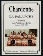 Rare //Etiquette De Vin // Hockey Sur Glace // Chardonne, Réserve Des Piccolos Du LHC Saison 1988-1989 - Etiketten