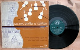 """Disque """" Caviar, Vodka Et Violons """" Chansons Russes Et Musique Tzigane 33 T LP_D179 - Instrumental"""