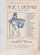 (GEO1) Si Je L'croyais , Chansonnette Normande , Paroles Et Musique EUGENE BERRY - Partitions Musicales Anciennes