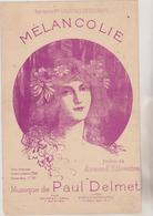 (GEO1) MELANCOLIE , LAURENCE DESCHAMPS , Poesie ARMAND SILVESTRE , Musique PAUL DELMET - Partitions Musicales Anciennes