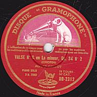 78 Trs 30 Cm état TB (CHOPIN) VALSE N°2 En La Mineur Op. 34 N°2  VALSE N°4 En Fa Majeur Op. 34 N°3- Alfred CORTOT PIANO - 78 Rpm - Gramophone Records