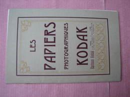 Kodak Les Papiers Photographiques 1910 Trés Beau Catalogue ( Comme Neuf) - Matériel & Accessoires