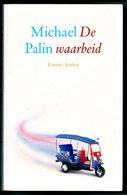 De Waarheid Dr Michael Palin 352 Blz Literair Werk Sociaal  Niet Humoristisch In Tegenstelling Met Kaft ! - Littérature