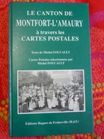 YVELINES / LE CANTON DE MONTFORT-L'AMAURY à Travers Les CARTES POSTALES Par M.Foucault - Livres