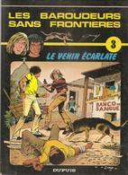 Les Baroudeurs Sans Frontière Tome 3 Le Venin écarlate Par Jany De 1985 1er Trimestre EO De Chez DARGAUD - Non Classés