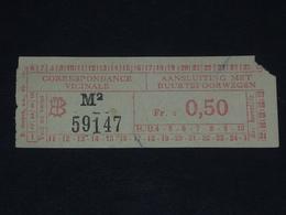 Ancien Ticket Tramway, Bruxelles Belgique. Correspondance Vicinale. Ticket Autobus, Train, Metro. - Tramways