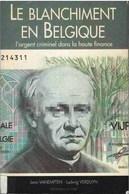 LE BLANCHIMENT En BELGIQUE - L'argent Criminel Dans La Haute Finance - Editions Luc PIRE - Politiek