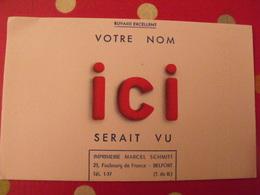 Buvard Imprimerie Marcel Schmitt. Autopublicité. Votre Nom ICI Serait Vu. - Stationeries (flat Articles)