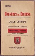 Bagnères De Bigorre - Guide Général Promenade Et Excursions - 1 Plan, 11 Cartes, 12 Gravures - 1951 - 71 Pages - Dépliants Touristiques