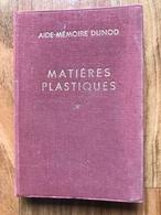 Aide-mémoire Dunod Matières Plastiques - Tome 1 - 1961 - Books, Magazines, Comics