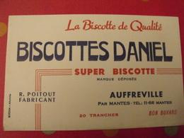 Buvard Biscottes Daniel. Super Biscotte De Qualité. Poitout Fabricant. Auffreville Mantes Vers 1950 - Biscottes
