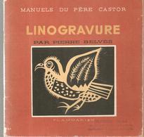 Manuels Du Père Castor LINOGRAVURE Par Pierre Belvés Edition De 1947 En état Très Correct - Livres, BD, Revues