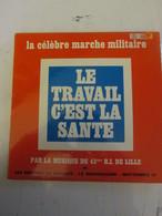 43ème R.I Lille   Vinyle  45 Tours Le Travail C Est La Santé - Humor, Cabaret