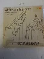 45 Tours SAINT-AMAND-LES-EAUX Carillon Carilloneur   Alfred Dubois  Bernard Michel   Gilles Lerouge P Tit Quinquin Biaux - Humour, Cabaret