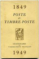 France Livre Histoire Du Centenaire Du Timbre Poste Français   1949 - Philatélie Et Histoire Postale