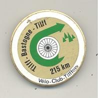Médaille Avec  épingle - TILFF - BASTOGNE - TILFF 1987 Cyclotourisme, Cycliste, Vélo  (b241) - Cyclisme