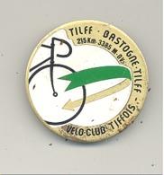 Médaille Avec  épingle - TILFF - BASTOGNE - TILFF 1985- Cyclotourisme, Cycliste, Vélo  (b241) - Cyclisme