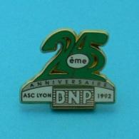 1 PIN'S //    ** 25ème ANNIVERSAIRE / ASC / LYON BNP / 1992 ** . (Arthus Bertrand Paris) - Arthus Bertrand