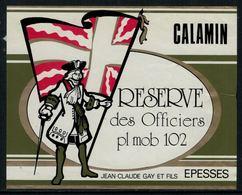 Rare // Etiquette De Vin // Militaire // Calamin, Réserve Des Officiers Pl.mob.102 - Militaire