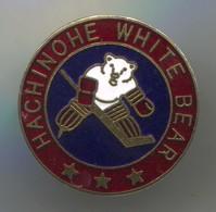 HACHINOHE WHITE BEAR, Ice Hockey Japan -  Vintage Pin, Badge, Abzeichen, Enamel - Winter Sports