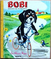 Les Albums Roses, Hachette, 1966 > BOBI, Images De PIERRE PROBST - Livres, BD, Revues
