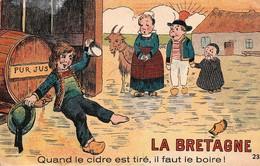 Rare Cpa La Bretagne Quand Le Cidre Est Tiré Il Faut Le Boire - Humour