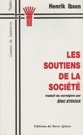 LES SOUTIENS DE LA SOCIÉTÉ PAR HENRIK IBSEN PORTE-GLAIVE LUMIÈRE DU SEPTENTRION - Théâtre