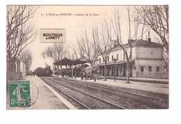 84 Isle Sur Sorgue Intérieur De La Gare Train Locomotive à Vapeur Cachet 1912 - L'Isle Sur Sorgue