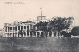 Post Card : Singapore  Singapour   Hotel De L'Europe   Voyagée 1913 - Singapour