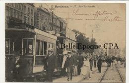 33 - BORDEAUX - Sur Les Quais ++++ Collection N. G., #27 ++++ 1904 ++++ TRAMWAY - Bordeaux