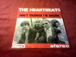 THE HEARTBEATS  ° DON'T TOLERATE I'M WALKIN - Rock