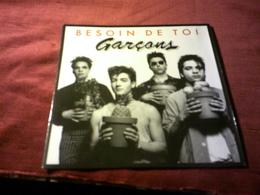 GARCONS  ° BESOIN DE TOI - Vinyles