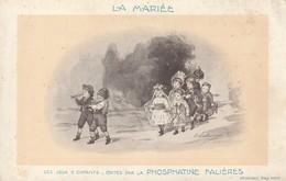 Rare Cpa La Mariée Les Jeux D 'enfants Offert Par Phosphatine Falières - Noces