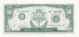 Billet Fictif Type 50 Dollars , Dieppe C'est L'Amérique ,1987 , SODIVA , Automobiles BMW Et SEAT, Opération Commerciale - Fictifs & Spécimens
