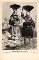 EN BRETAGNE VERS 1840 - JEUNES PALUDIERES DU BOURG DE BATZ EN COSTUME DE TRAVAIL - Batz-sur-Mer (Bourg De B.)