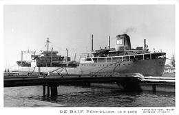"""¤¤  -    Carte-Photo Du Bateau De Commerce  """" DE BAIF """"  -  Cargo  -  Pétrolier   -    ¤¤ - Commerce"""
