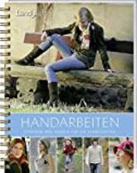 Landlust - Handarbeiten : Stricken Und Häkeln Für Die Jahreszeiten / [Hrsg.: Redaktion Landlust. Konzept Und M - Calendars