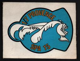 ECUSSON PATCH ARMEE AIR 1/7 PROVENCE SPA 15 ESCADRILLE CHASSE - Ecussons Tissu