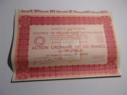HOTELIERE DES CENTRES DE PELERINAGES CATHOLIQUES (ordinaire De 100 Francs) 1935 - Unclassified