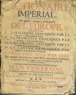 DICTIONAIRE IMPERIAL  X LE 4 LINGUE PRINCIPALI DELL'EUROPA - FRANCOFORTE 1714 (CIRCA 1000 PAGINE) - Livres, BD, Revues
