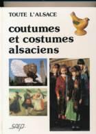 """Livre   """" Toute L'Alsace - Coutumes Er Costumes Alsaciens """"   ( Détails , état... Voir Scan(s) Et Description) - Books, Magazines, Comics"""