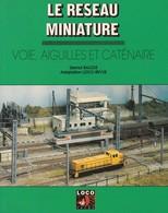 LE RESEAU MINIATURE N°8: VOIES, AIGUILLES ET CATENAIRE DE GERNOT BALCKE - Chemin De Fer & Tramway