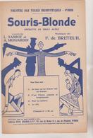 (GEO1)SOURIS-BLONDE , Operette , Musique F DE BRETEUIL , Livret L XANROF - Partitions Musicales Anciennes