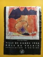 9086 - Dôle Ville De Sierre 1990 Suisse Artiste Marie Gailland - Art