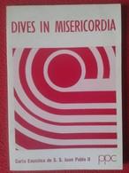 LIBRO DIVES IN MISERICORDIA CARTA ENCÍCLICA DE S.S. SU SANTIDAD PAPA JUAN PABLO II 1980 RELIGIÓN Karol Józef Wojtyła - Livres, BD, Revues