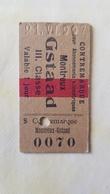 Ticket Suisse - Montreux Gstaad III. Classe 1907 - état : Comme Sur Les Photos - Chemins De Fer