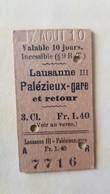 Ticket Suisse - Lausanne Palézieux-gare 1910 - état : Comme Sur Les Photos - Railway