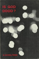 IS GOD DOOD ? - Désiré SCHELTENS - HORIZONREEKS N° 8 DAVIDSFONDS - 1968 (religie Theologie) - Books, Magazines, Comics