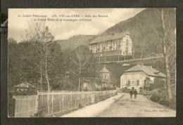 CP-VIC-sur-CÉRE - Allée Des Sources Et Grand Hôtel De La Compagnie D'Orléans - France